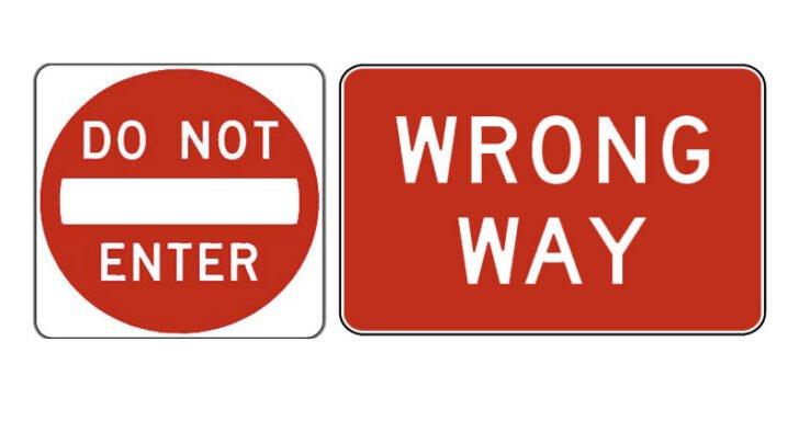 Do Not Enter / Wrong Way Signs