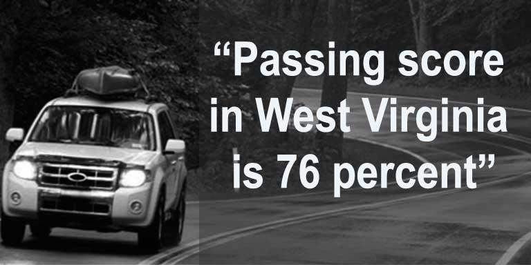 Passing Score in West Virginia is 76 percent