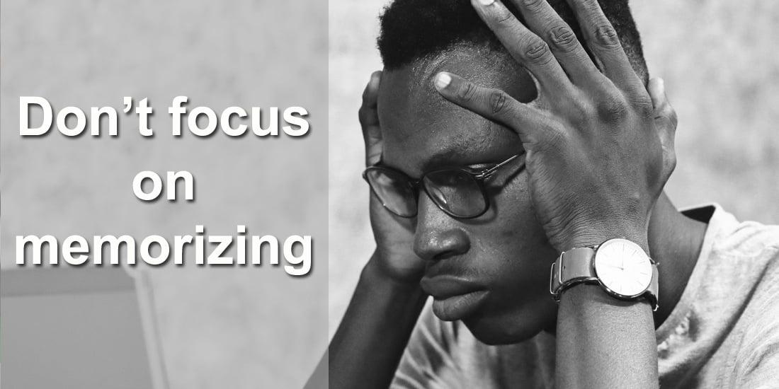 Do not focus on memorizing - Photo by Oladimeji Ajegbile