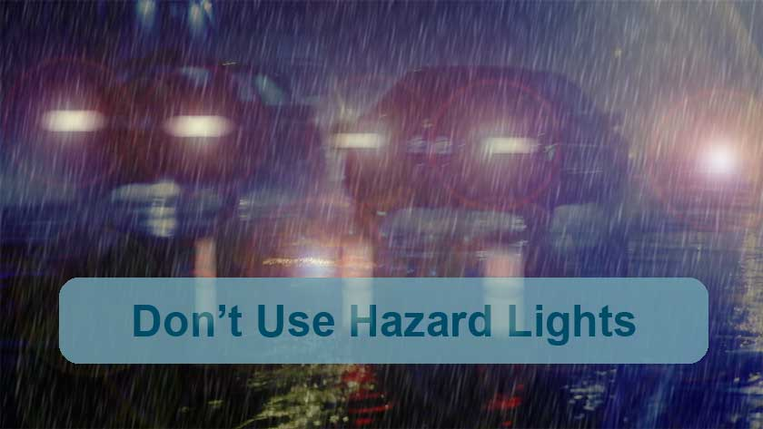 Don't drive with hazard lights on