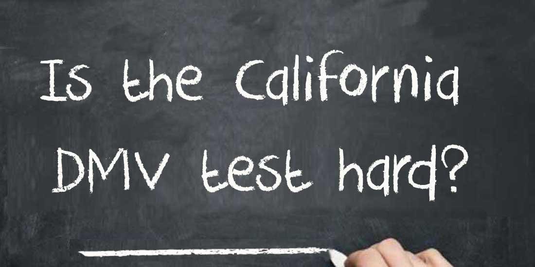 Is the California DMV Test Hard?